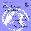 Frédéric Chopin (1810-1846):  24 Preludes Op. 28 - Prelude No. 25 No. 45 (mono) - Waltzes (complete) (stereo) - Vlado Perlemuter, piano | Music | Classical