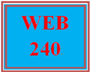 WEB 240 All Discussions | eBooks | Education