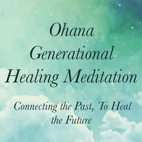 First Additional product image for - Ohana Generational Healing Meditation