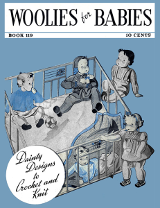 Woolies for Babies | Book No. 119 | The Spool Cotton Company DIGITALLY RESTORED PDF | Crafting | Crochet | Other