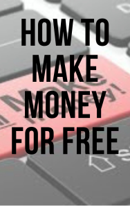 how to make money for free