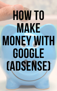 how to make money with google (adsense)