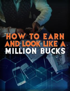 how to earn and looks like a million bucks