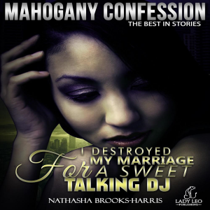 i destroyed my marriage for a sweet talking dj