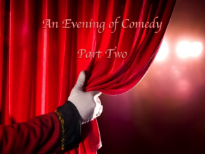 an evening of comedy part two