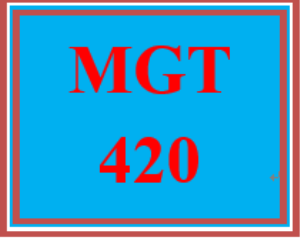 mgt 420 entire course