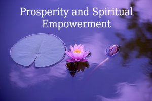 prosperity and spiritual empowerment