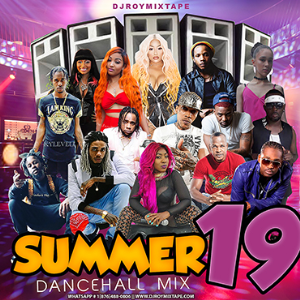 dj roy summer 19 bashment dancehall mix [august exclusive]