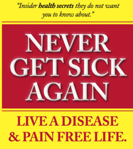 never get sick again live a disease & pain free life