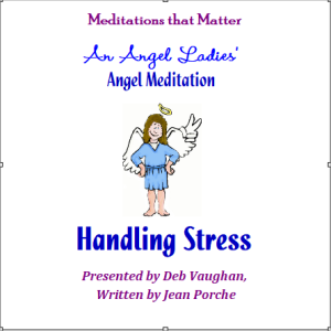 handling stress - an angel ladies' angel meditation