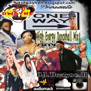 dj dwayne h one way dancehall mix