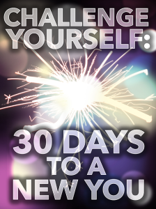 challenge yourself: 30 days to a new you special report