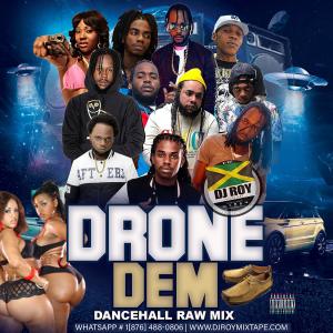dj roy drone dem dancehall raw mix 2019
