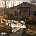 Sitting on the front porch talking to my grandma by vigalantee | Music | Rap and Hip-Hop