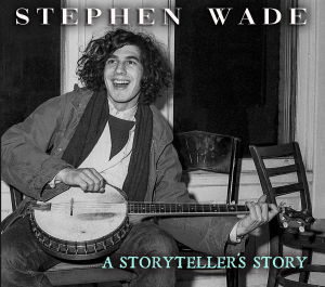 Patuxent CD-333 Stephen Wade - A Storyteller's Story | Music | Folk
