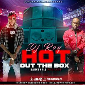 dj roy hot of the box dancehall mix