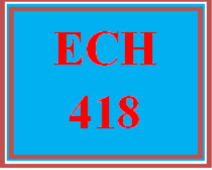 ECH 418 All Discussions | eBooks | Education