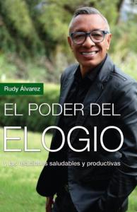 rudy alvarez el poder del elogio y las relaciones saludables y productivas