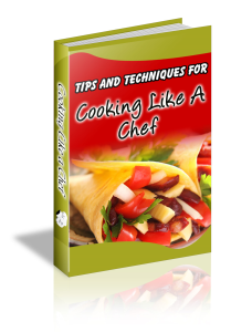 101 tips and techniques for cooking like a chef