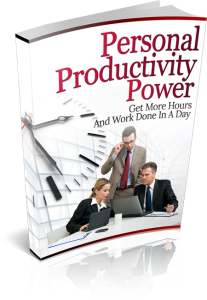 personal productivity power - get more hours and work done in a day