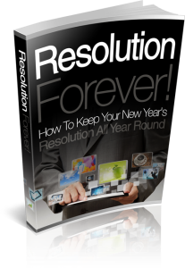 resolution forever - how to keep your new year's resolution all year round