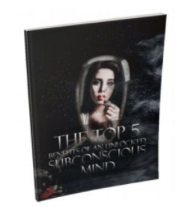 the top 5 benefits of an unlocked subconscious mind