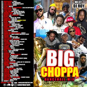 dj roy big choppa dancehall 2019