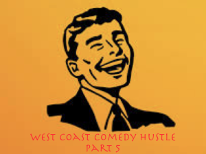 west coast coomedy hustle part 5