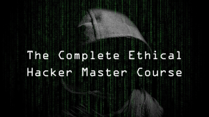 The Complete Ethical Hacker Master Course | Movies and Videos | Educational