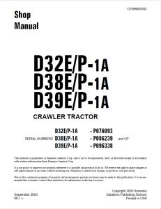 komatsu d32e-1a, d32p-1a, d38e-1a, d38p-1a, d39e-1a, d39p-1a p076093 and up, p086239 and up, p096338 and up crawler bulldozer/crawler tractor shop manual cebm004302 english