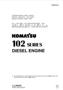 komatsu 4d102e-1, s4d102e-1, 6d102e-1, s6d102e-1, sa6d102e-1, saa4d102e-2, saa6d102e-2, 102 series diesel engine shop manual sebm010023 english