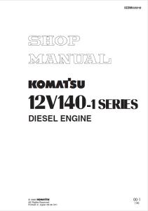 komatsu sa12v140-1, sda12v140e-1, saa12v140-1, 12v140-1 series diesel engine shop manual sebm028318 english