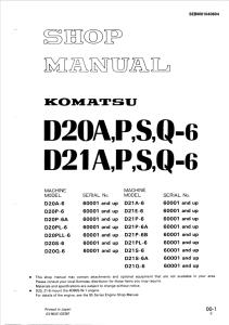 komatsu d20a-6, d20p-6, d20p-6a, d20pl-6, d20pll-6, d20s-6, d20q-6, d21a-6, d21e-6, d21p-6, d21p-6a, d21p-6b, d21pl-6, d21s-6, d21s-6a, d21q-6 60001 and up crawler bulldozer shop manual sebm01040604 english