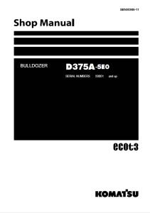 komatsu d375a-5e0 50001 and up crawler bulldozer shop manual sen00986-11 english