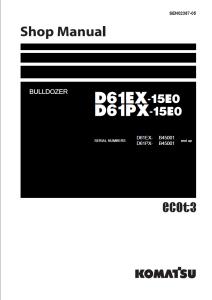 komatsu d61ex-15e0, d61px-15e0 b45001 and up crawler bulldozer shop manual sen02387-05 english