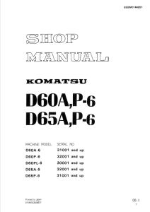 komatsu d60a-6, d60p-6, d60pl-6, d65a-6, d65p-6 31001 and up, 32001 and up, 30001 and up crawler bulldozer shop manual sebm0144b01 english