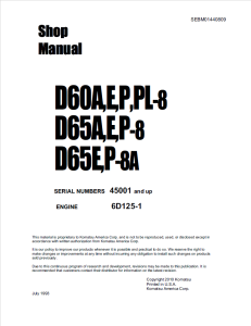 komatsu d60a-8, d60e-8, d60p-8, d60pl-8, d65a-8, d65e-8, d65p-8, d65e-8a, d65p-8a 45001 and up crawler bulldozer shop manual sebm01440809 english