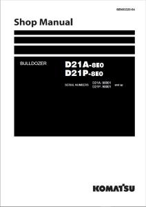 komatsu d21a-8e0, d21p-8e0 90001 and up crawler bulldozer shop manual sen03320-04 english