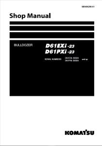 komatsu d61exi-23, d61pxi-23 30324 and up crawler bulldozer shop manual sen06256-01 english