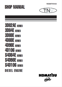 komatsu 3d82ae, 3d84e, 3d88e, 4d88e, 4d98e, 4d106, s4d84e, s4d98e, s4d106 series diesel engine shop manual webmtnv000 english