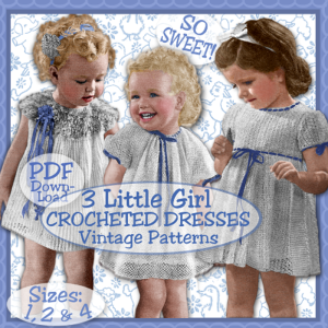 adorable toddler crocheted dresses - 1940's