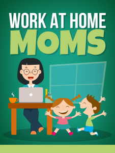 """work at home moms"""