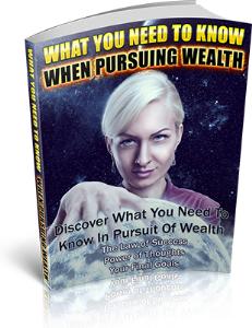 """pursuing wealth"""