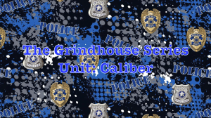 the grindhouse series unit: caliber