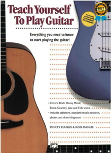 teach yourself to play guitar: everything you need to know to start playing the guitar!