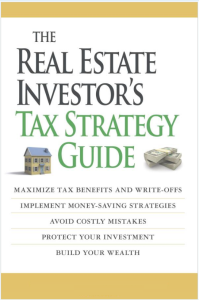 the real estate investor's tax strategy guide : maximize tax benefits and write-offs implement