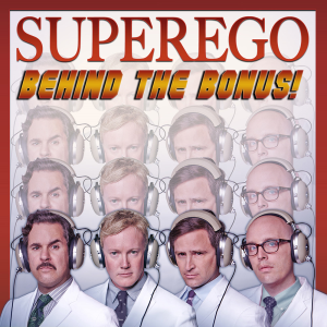 Superego: Behind The Bonus: Season 3: Part 1 | Audio Books | Comedy