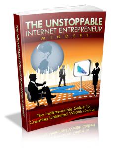 The Unstoppable Internet Entrepreneur Mindset | eBooks | Business and Money