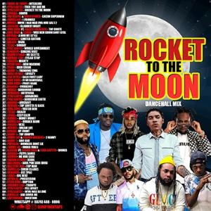dj roy rocket to the moon dancehall mix 2020