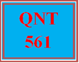 QNT 561 Wk 5 Discussion - Explaining Results to Decision-Makers   eBooks   Education